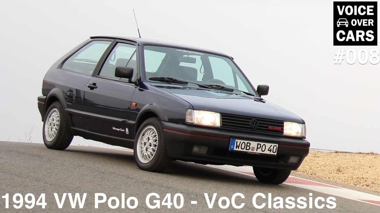 Voice over Cars Classics: Der VW Polo G40! (VoC Folge 008)