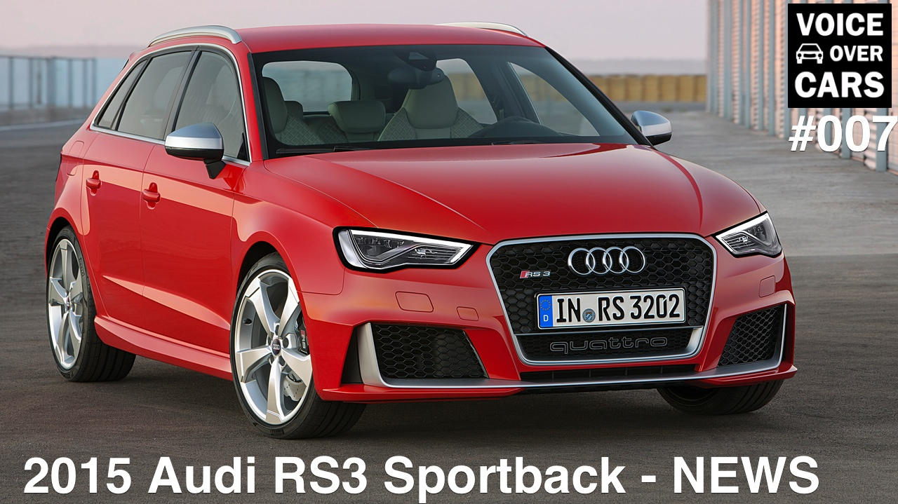 Voice over Cars News Folge 007: Der neue Audi RS3!
