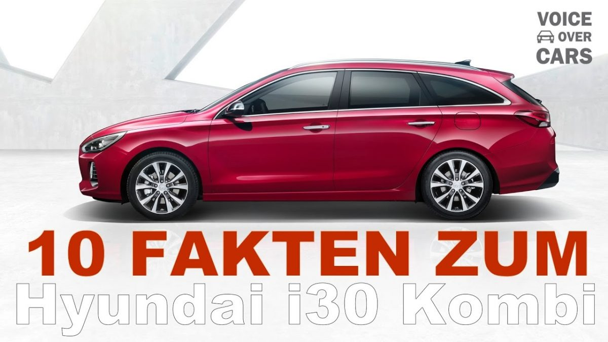 2017 Hyundai i30 Kombi – 10 Fakten –  Auto News – Voice over Cars – Auto-Salon Genf 2017