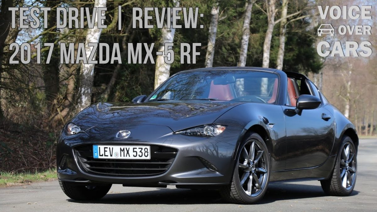 2017 Mazda MX-5 RF – Review – Test Drive – Voice over Car Quick Look in English