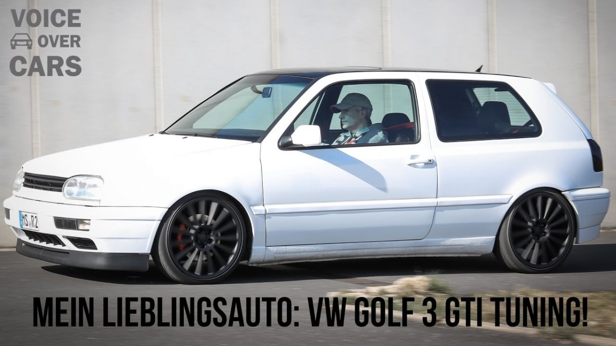 Mein Lieblingsauto: VW Golf 3 GTI Tuning | Voice over Cars | Rolf