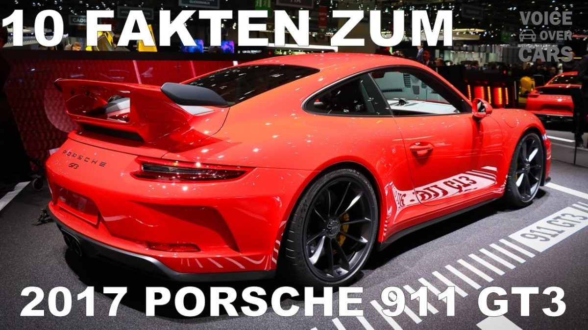 2017 Porsche 911 GT3 – 10 Fakten Sound Check – Voice over Cars