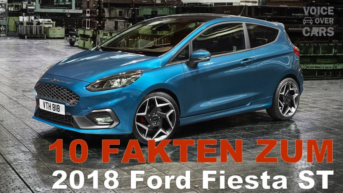 2018 Ford Fiesta ST | 10 Fakten | Voice over Cars | Genf 2017