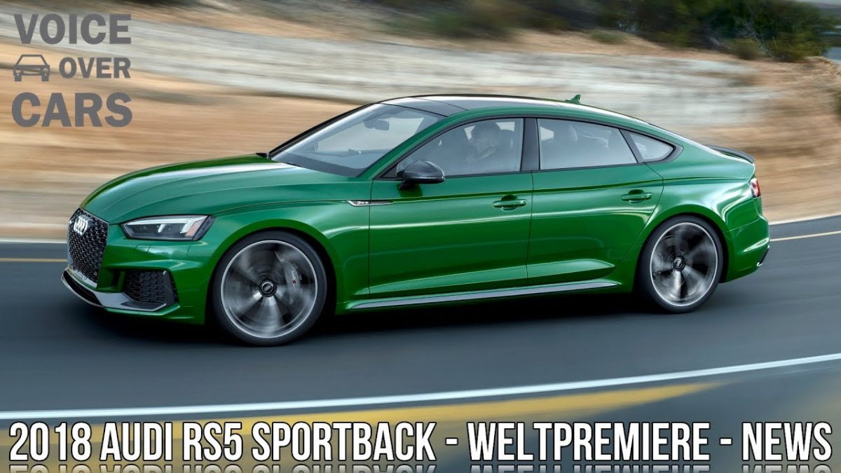 2018 Audi RS5 Sportback Weltpremiere Fakten Informationen Voice over Cars News