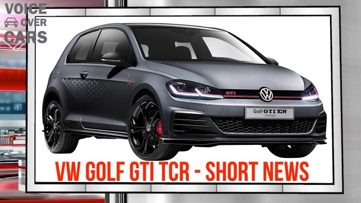 2018 Volkswagen Golf GTI TCR Fakten technische Daten Hightlights Preis Voice over Cars Short News
