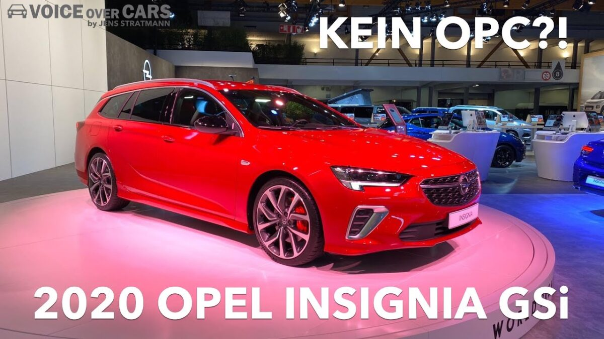 2020 Opel Insignia Gsi Weltpremiere 10 Fakten Kein Insignia Opc Mehr Voice Over Cars Com